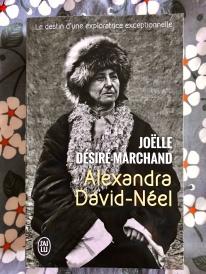 Joëlle Désiré Marchand - Alexandra David-Néel